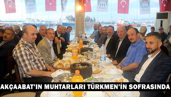 Akçaabat'ın Muhtarları Türkmen'in Sofrasında