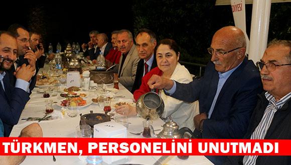 Türkmen, Personelini Unutmadı