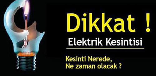 DİKKAT! ELEKTRİK KESİNTİSİ VAR