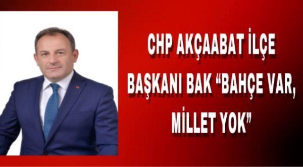 """""""BAHÇE VAR, MİLLET YOK"""""""