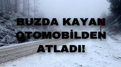 BUZDA KAYAN OTOMOBİLDEN ATLADI!
